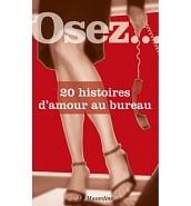 Librairie Coquine Osez 20 Histoires d'Amour au Bureau