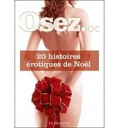 Librairie Coquine Osez 20 Histoires Erotiques de Noël