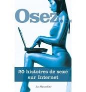 Librairie Coquine Osez 20 Histoires de Sexe sur Internet