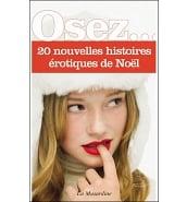 Librairie Coquine Osez 20 Nouvelles Histoires Erotiques de Noël