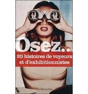 Librairie Coquine Osez 20 Histoires de Voyeurs et d'Exhibitionnistes