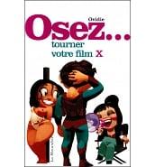 Librairie Coquine Osez Tourner Votre Film X