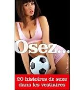 Librairie Coquine Osez 20 Histoires de Sexe dans les Vestiaires