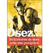 Osez 20 Histoires de Sexe avec les Pompiers