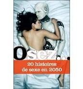Librairie Coquine Osez 20 Histoires de Sexe en 2050