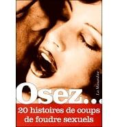 Osez 20 Histoires de Coups de Foudre Sexuels