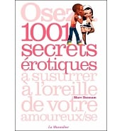 Guides Pratiques Osez 1001 Secrets Erotiques à Susurrer à l'Oreille de votre Amoureux/se