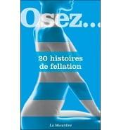 Librairie Coquine Osez 20 Histoires de Fellation